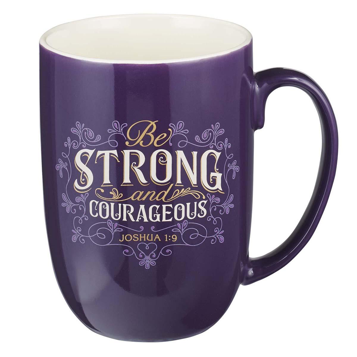Joshua 1:9 Be Strong And Courageous (Ceramic Mug)