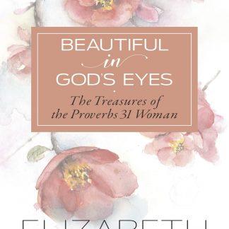 Beautiful In God's Eyes - Elizabeth George