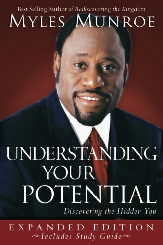 Understanding Your Potential - Discovering The Hidden You - Myles Munroe